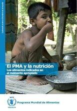 El PMA y la Nutrición: los alimentos indicados en el momento apropiado