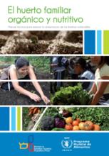 El huerto familiar orgánico y nutritivo: Manual técnico para mejorar la alimentación de las familias vulnerables