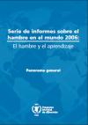 Serie de informes sobre el hambre en el mundo 2006: El hambre y el aprendizaje