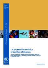 Protección social y cambio climático. La visión de la Oficina Regional del WFP para América Latina y el Caribe para promover la adaptación al cambio climático a través de la protección social