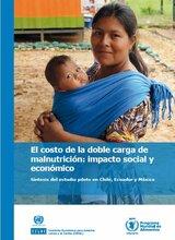 El costo de la doble carga de la malnutrición. Impacto económico y social en Chile, Ecuador y México